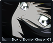 Dark Dome Close